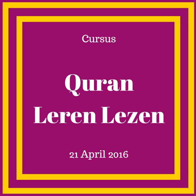 Cursus: Quran Leren Lezen | Den Haag, start do 21 april